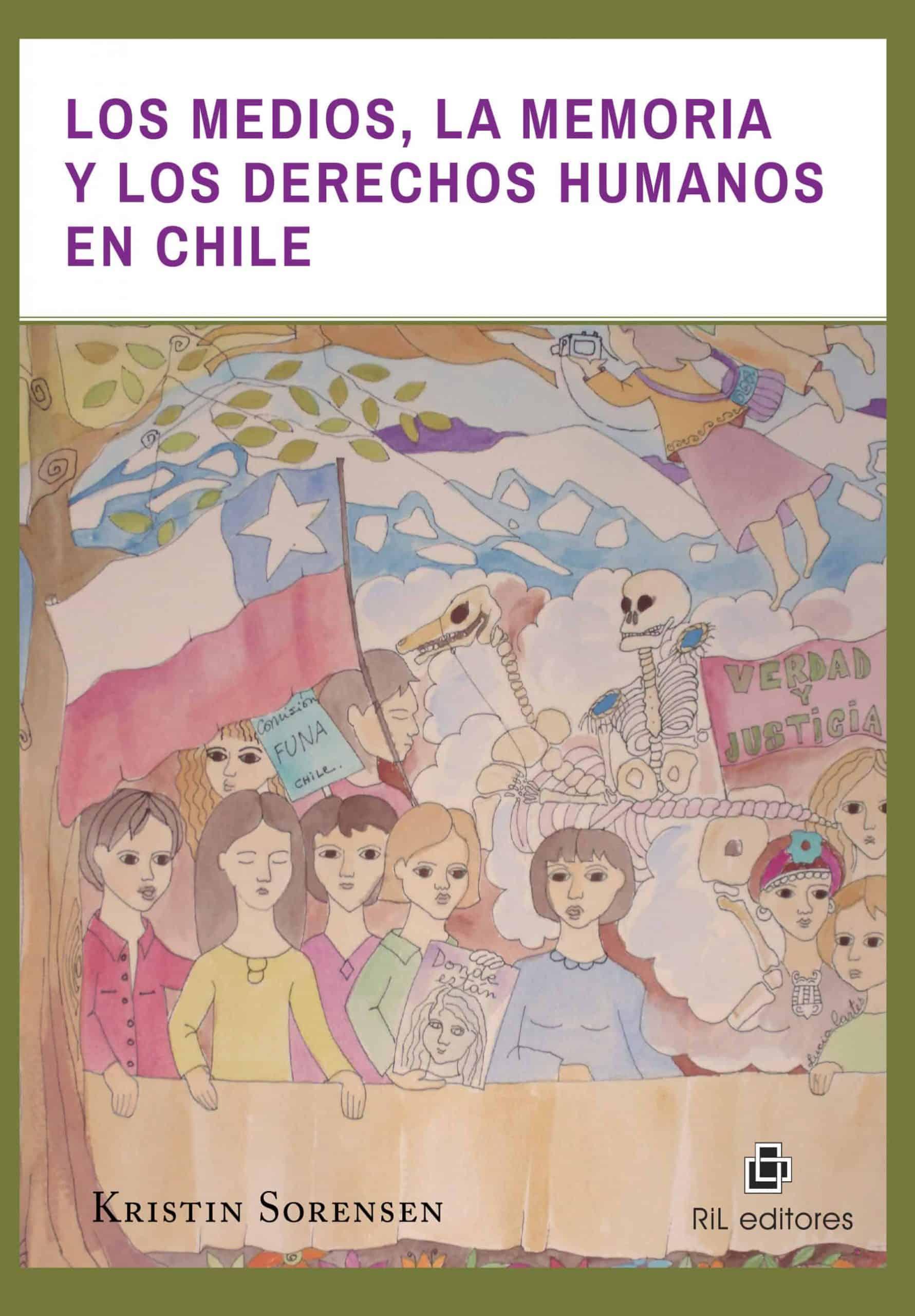 Los medios, la memoria y los Derechos Humanos en Chile 1