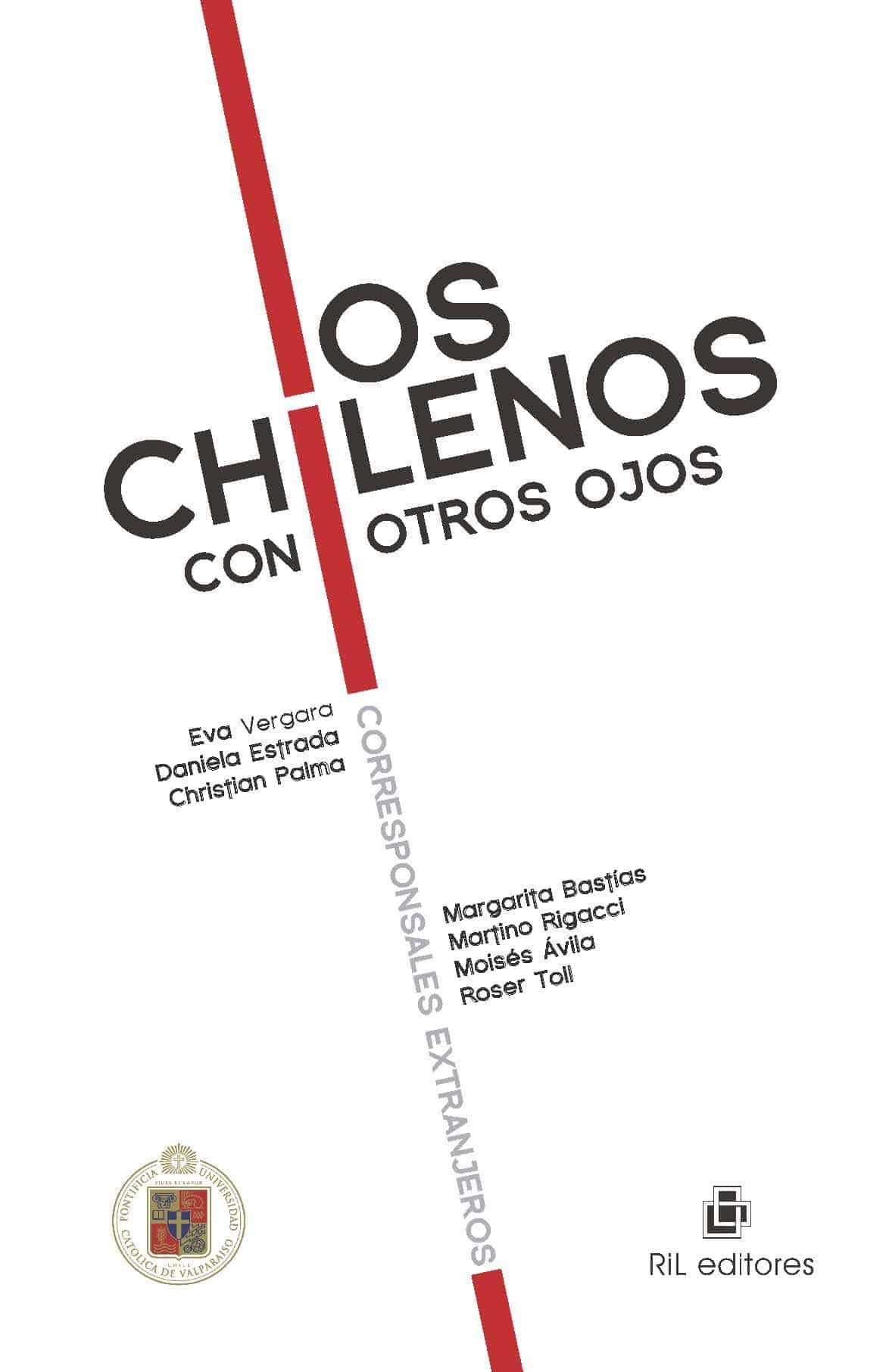 Los chilenos con otros ojos: corresponsales extranjeros 1