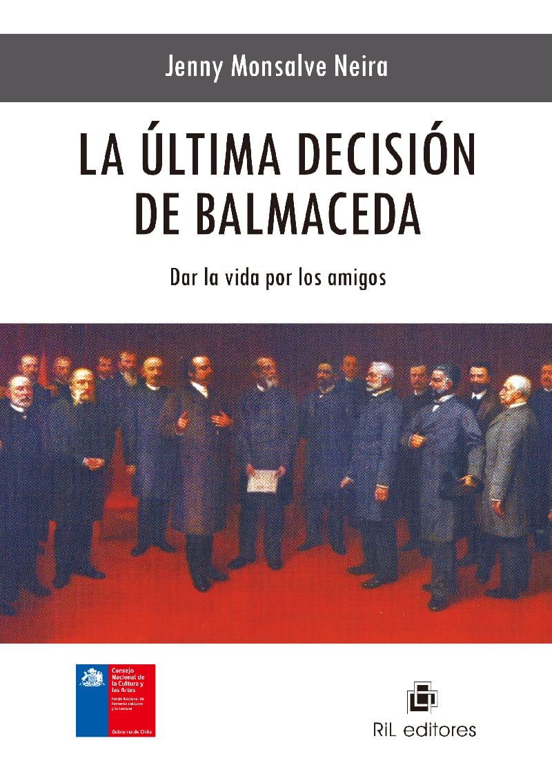 La última decisión de Balmaceda: dar la vida por los amigos 1