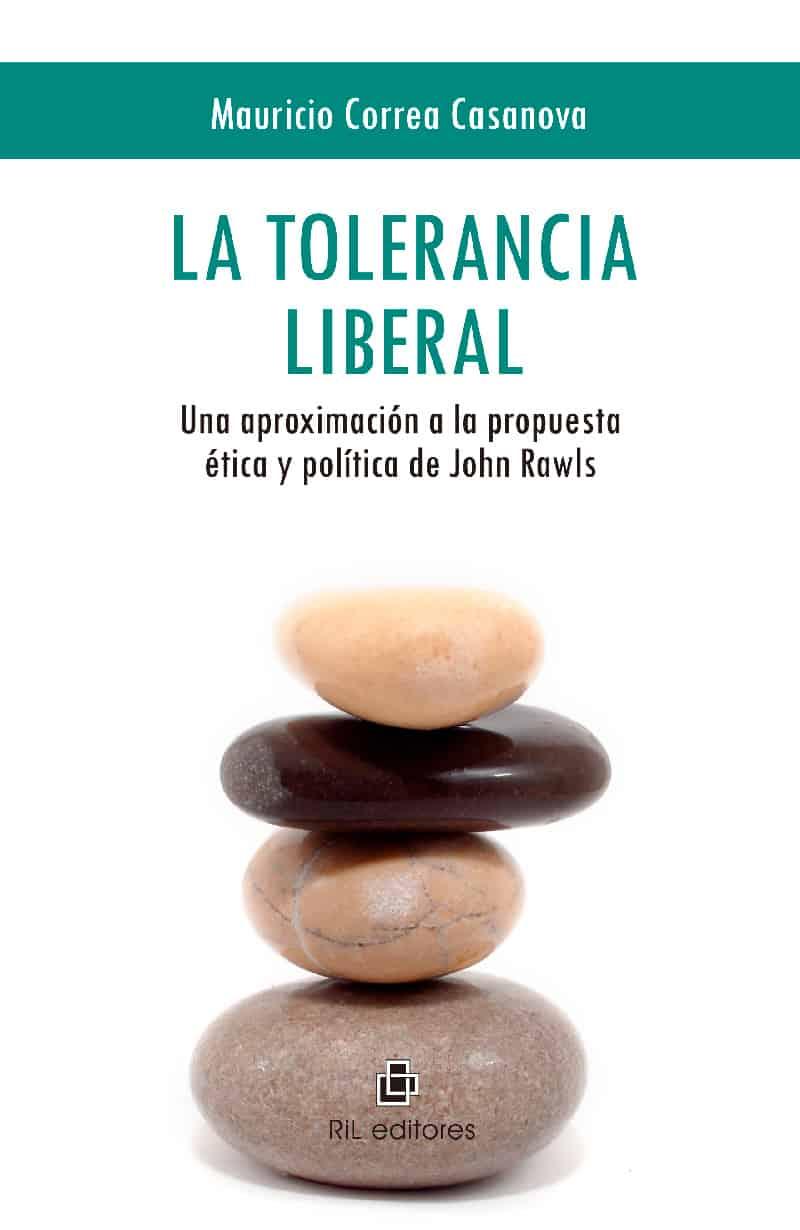 La tolerancia liberal: una aproximación a la propuesta ética y política de John Rawls 1