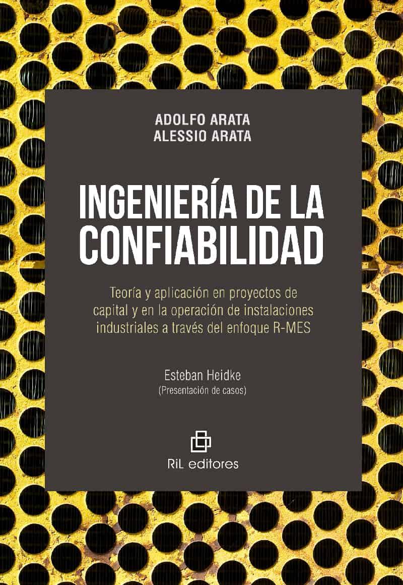 Ingeniería de la confiabilidad: teoría y aplicación en proyectos de capital y en la operación de instalaciones industriales a través del enfoque R-MES 1