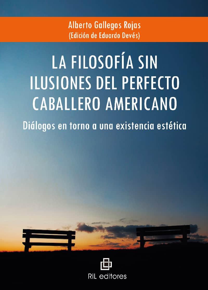 La filosofía sin ilusiones del perfecto caballero americano: diálogos en torno a una existencia estética 1