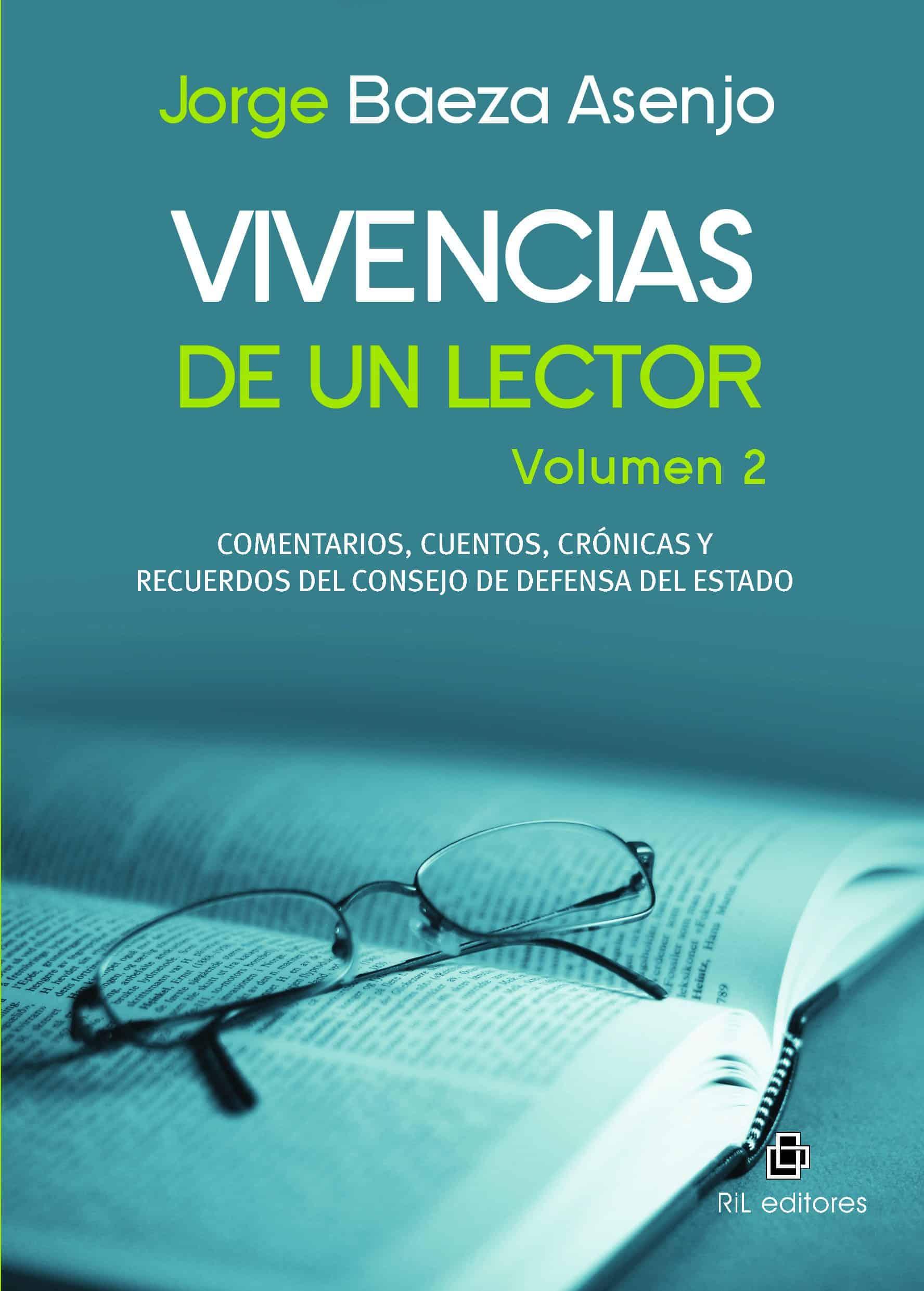 Vivencias de un lector. Volumen 2: comentarios, cuentos, crónicas y recuerdos del Consejo de Defensa del Estado 1