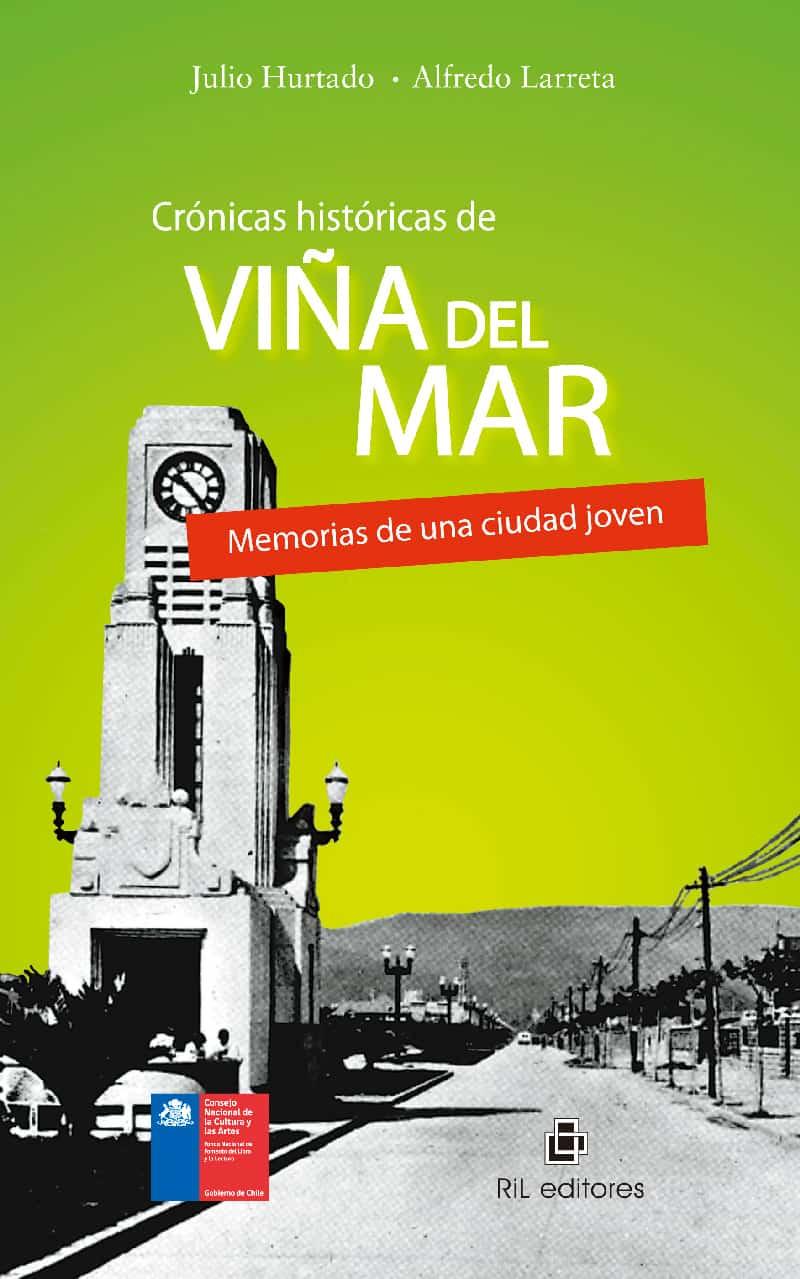Crónicas históricas de Viña del Mar: memorias de una ciudad joven 1