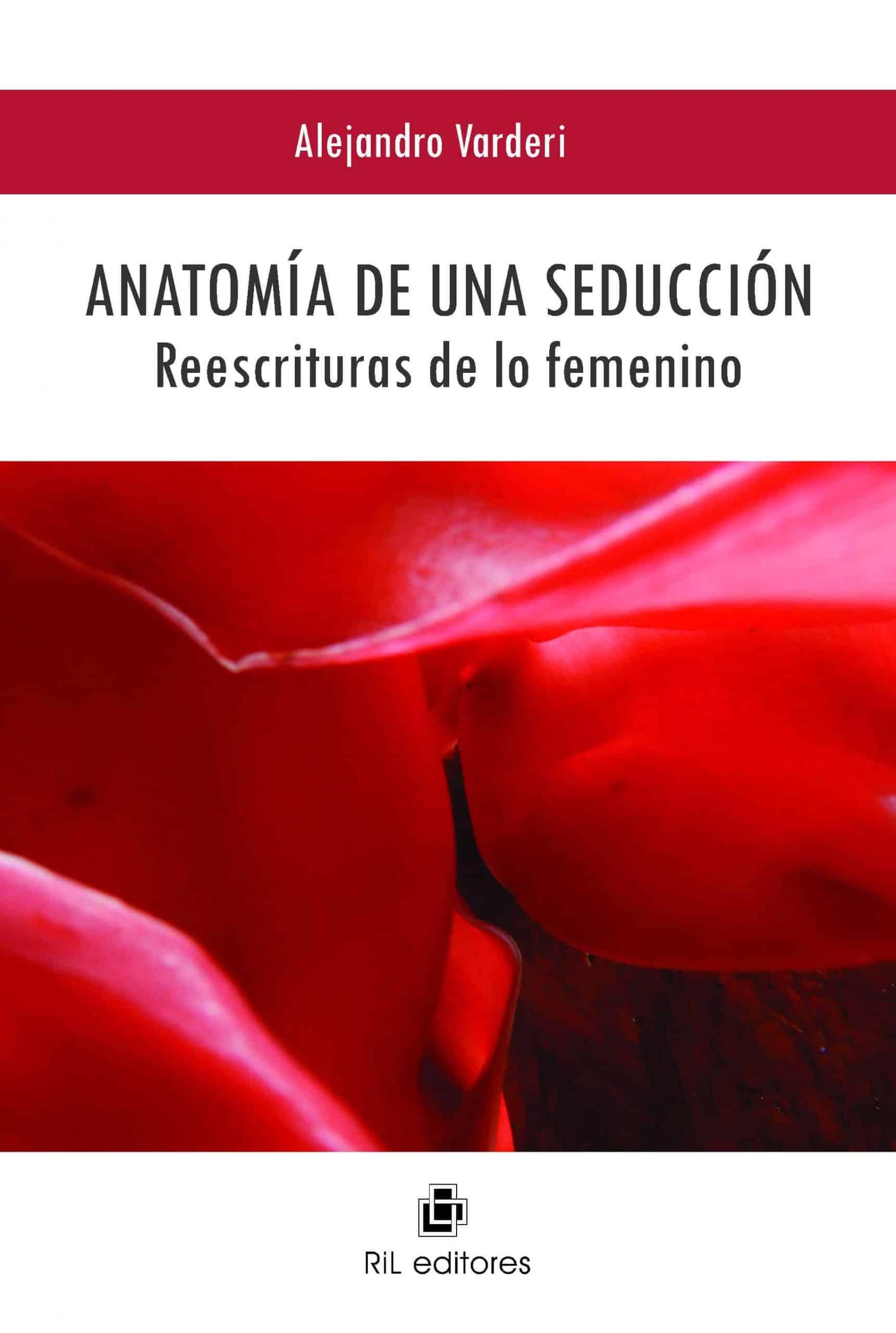 Anatomía de una seducción: reescrituras de lo femenino 1