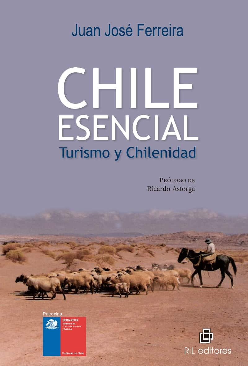 Chile esencial: turismo y chilenidad 1