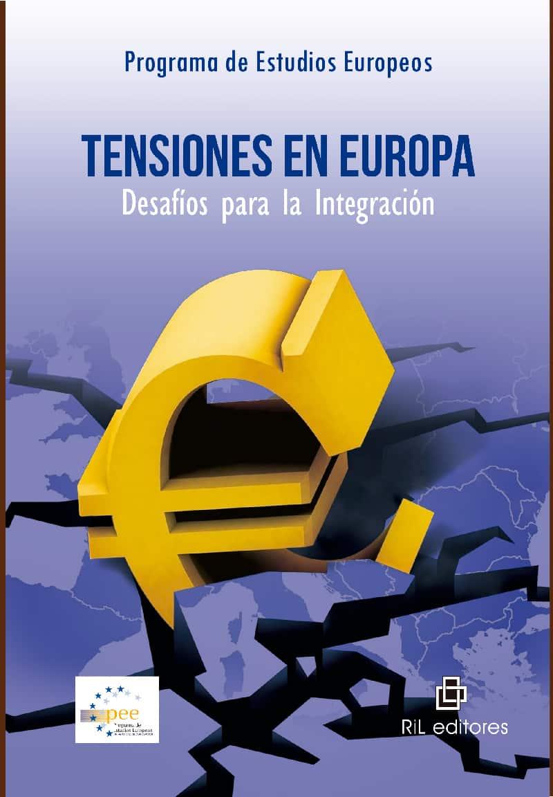 Tensiones en Europa: desafíos para la integración 1