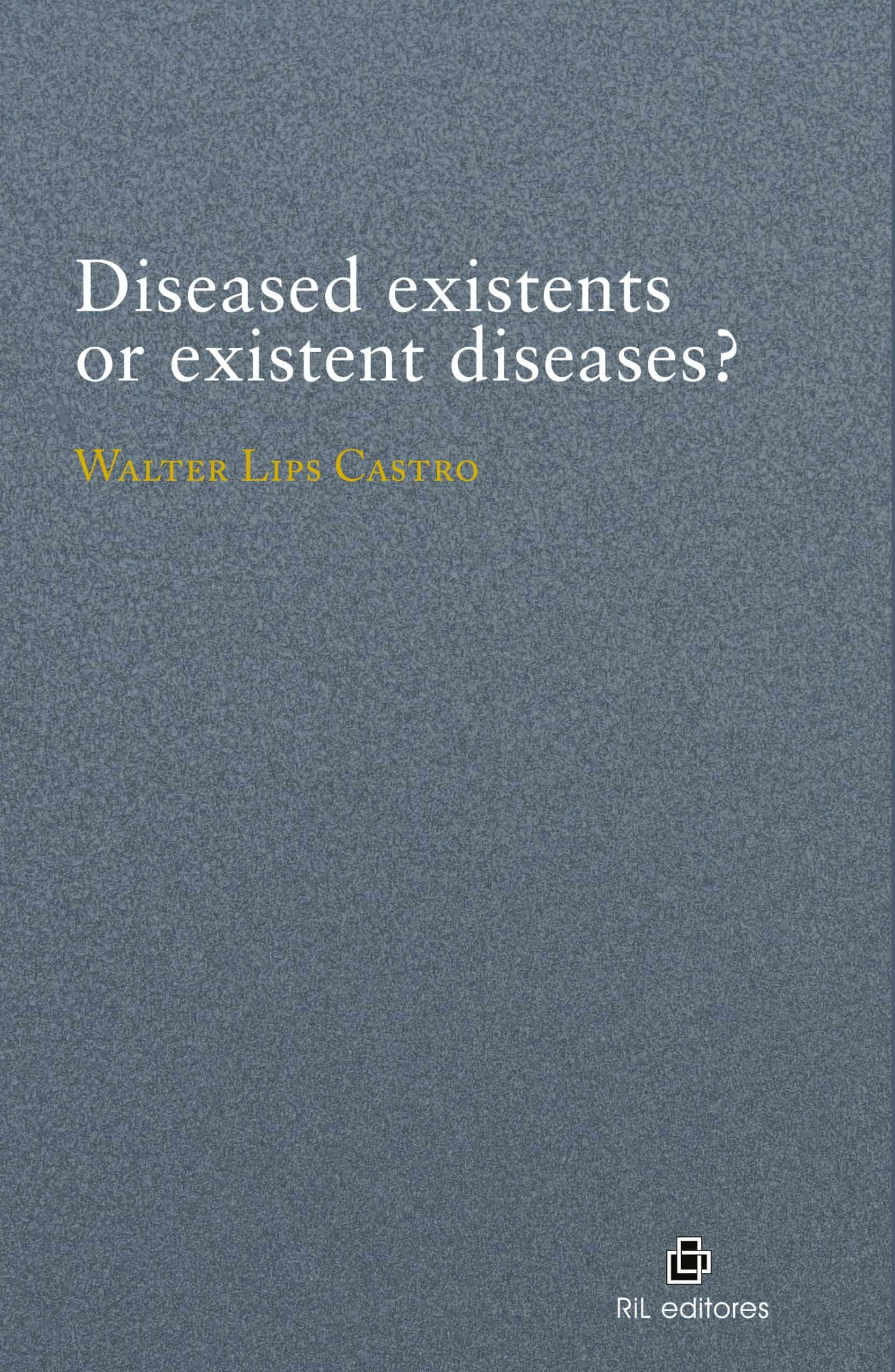 Diseased existents or existent diseases? 1