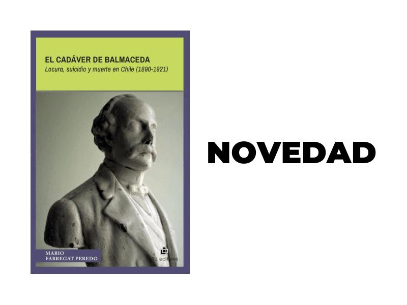 «El cadáver de Balmaceda» analiza la influencia política y social del suicidio del presidente 8