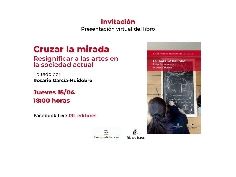 Invitación 15/04: Lanzamiento del libro «Cruzar la mirada. Resignificar a las artes en la situación actual» 4