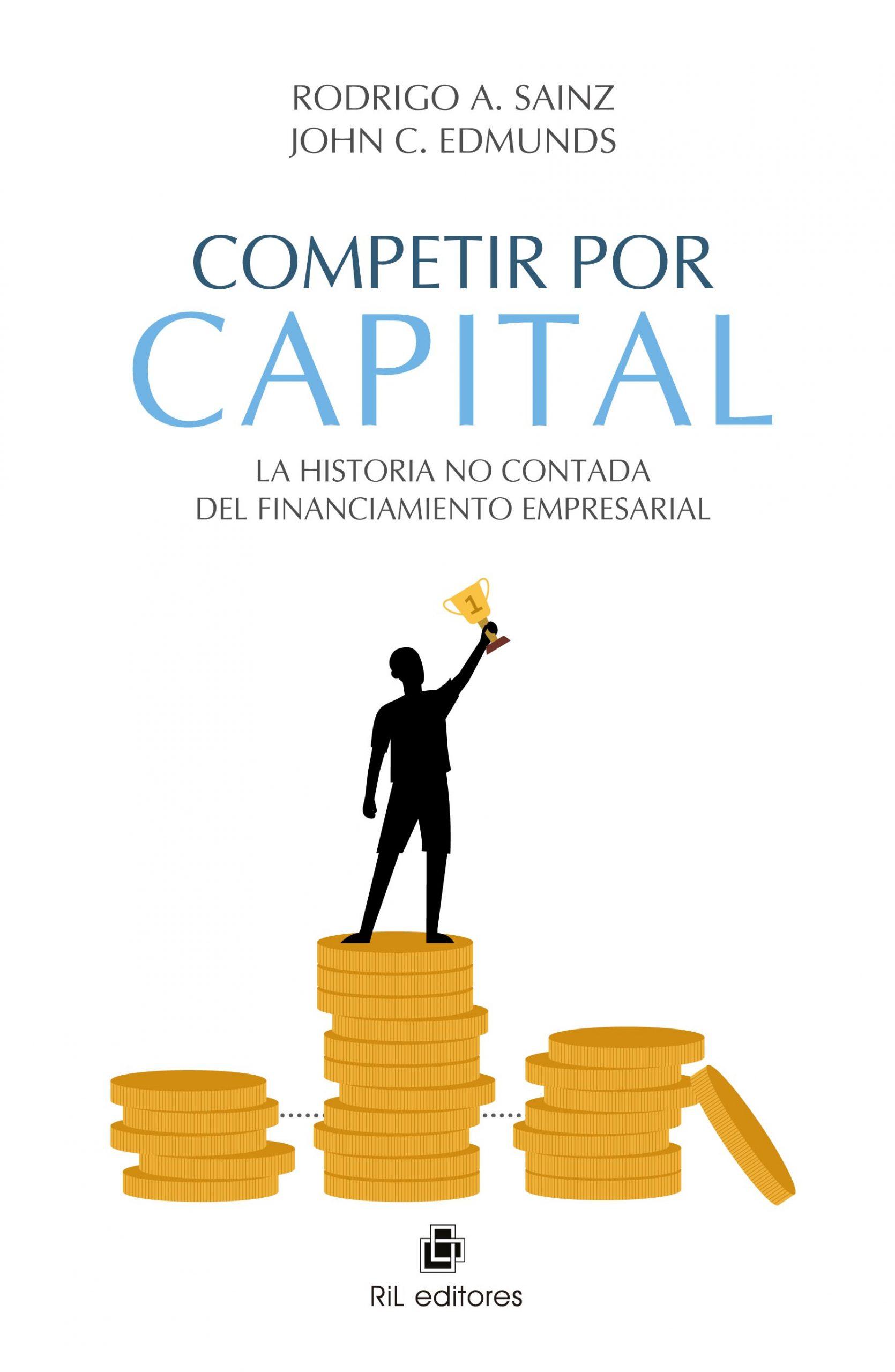 Competir por capital. La historia no contada del financiamiento empresarial 1