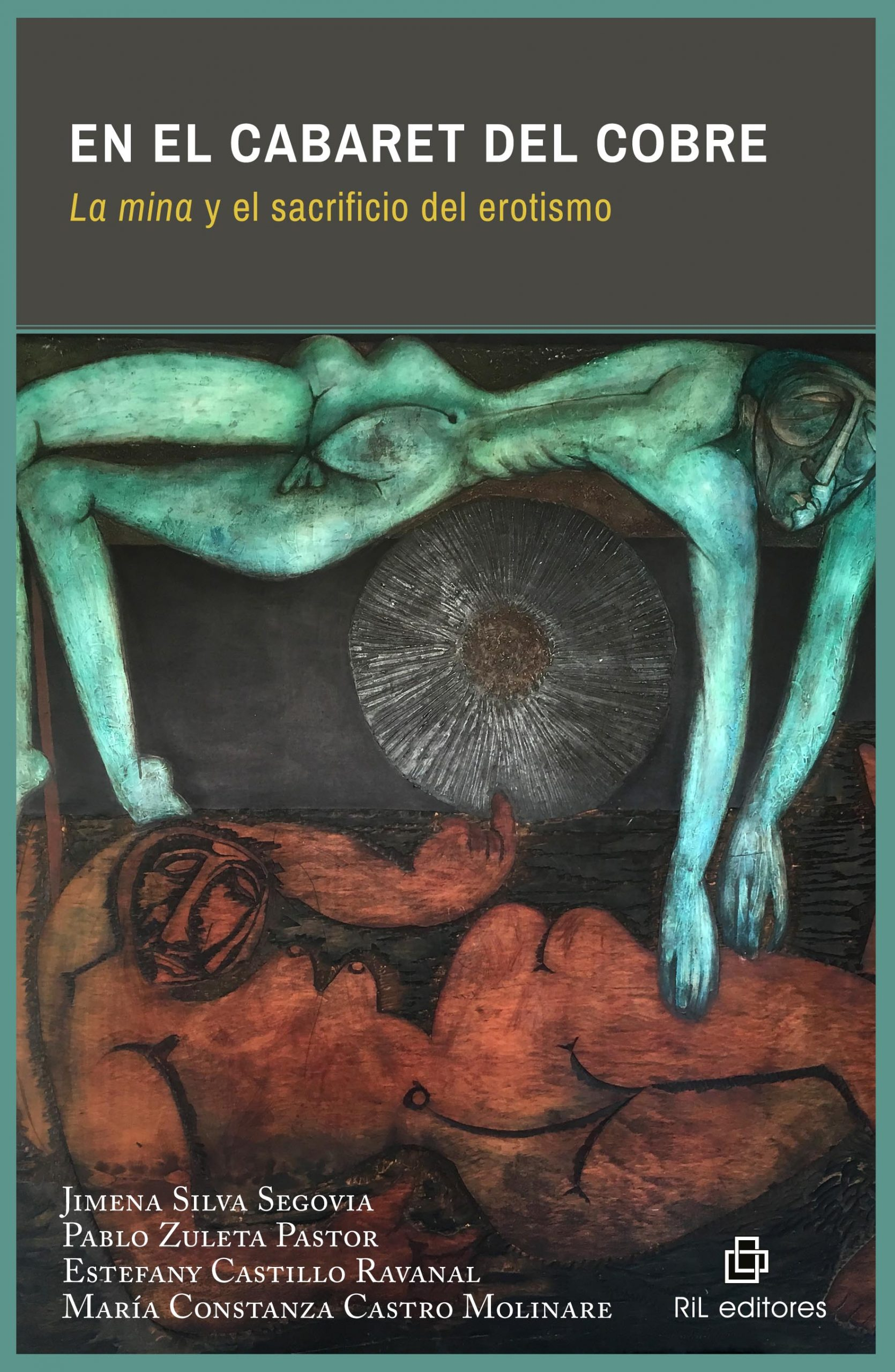 En el cabaret del cobre. La mina y el sacrificio del erotismo 1