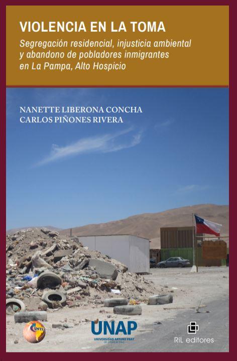 Violencia en la toma. Segregación residencial, injusticia ambiental y abandono de pobladores inmigrantes en La Pampa, Alto Hospicio 1