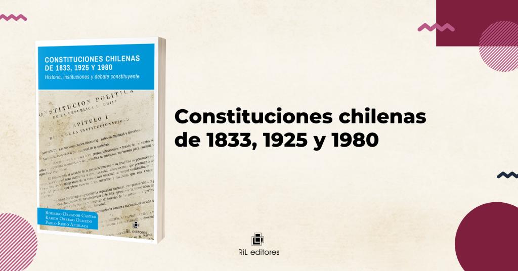 Un recorrido por la historia constitucional chilena 6