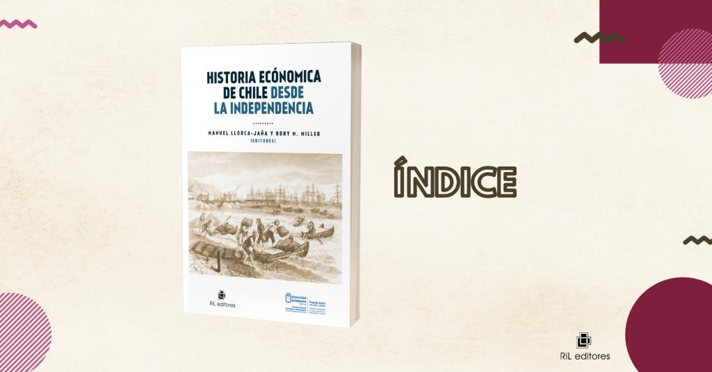 «Historia económica de Chile desde la Independencia»: índice 1