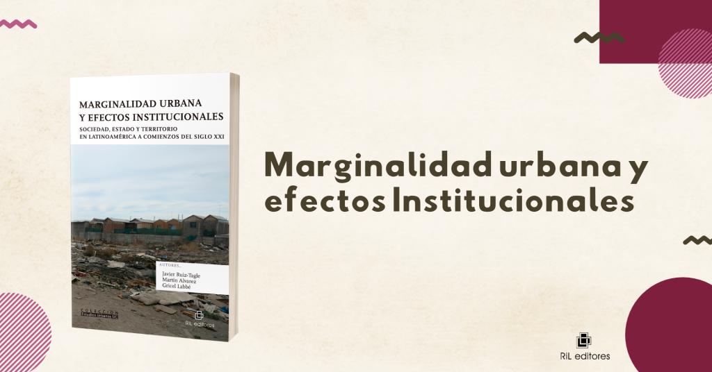 Nuevo libro «Marginalidad urbana y efectos institucionales» 3