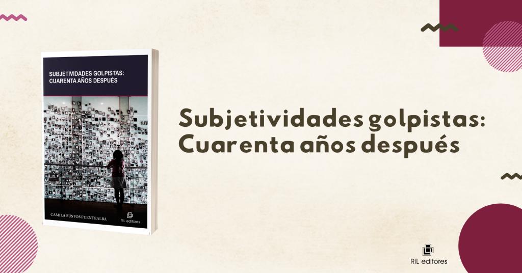 Nuevo libro «Subjetividades golpistas: Cuarenta años después» 1