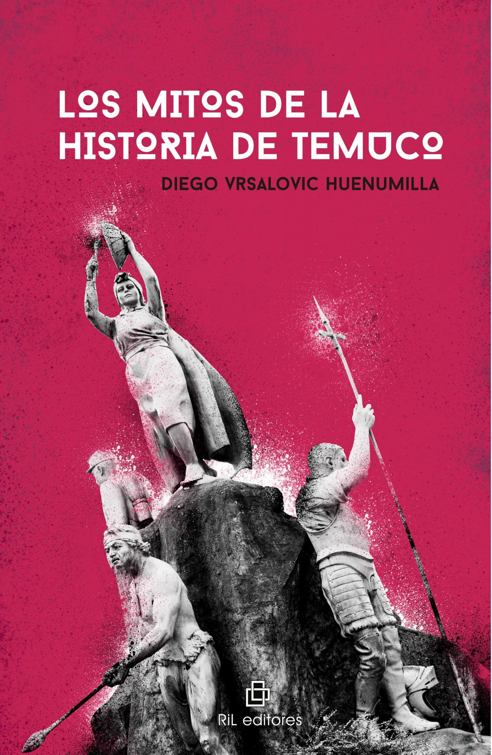 9788418065798 - Vrsalovic, Diego - 2021 - Los mitos de la historia de Temuco-1
