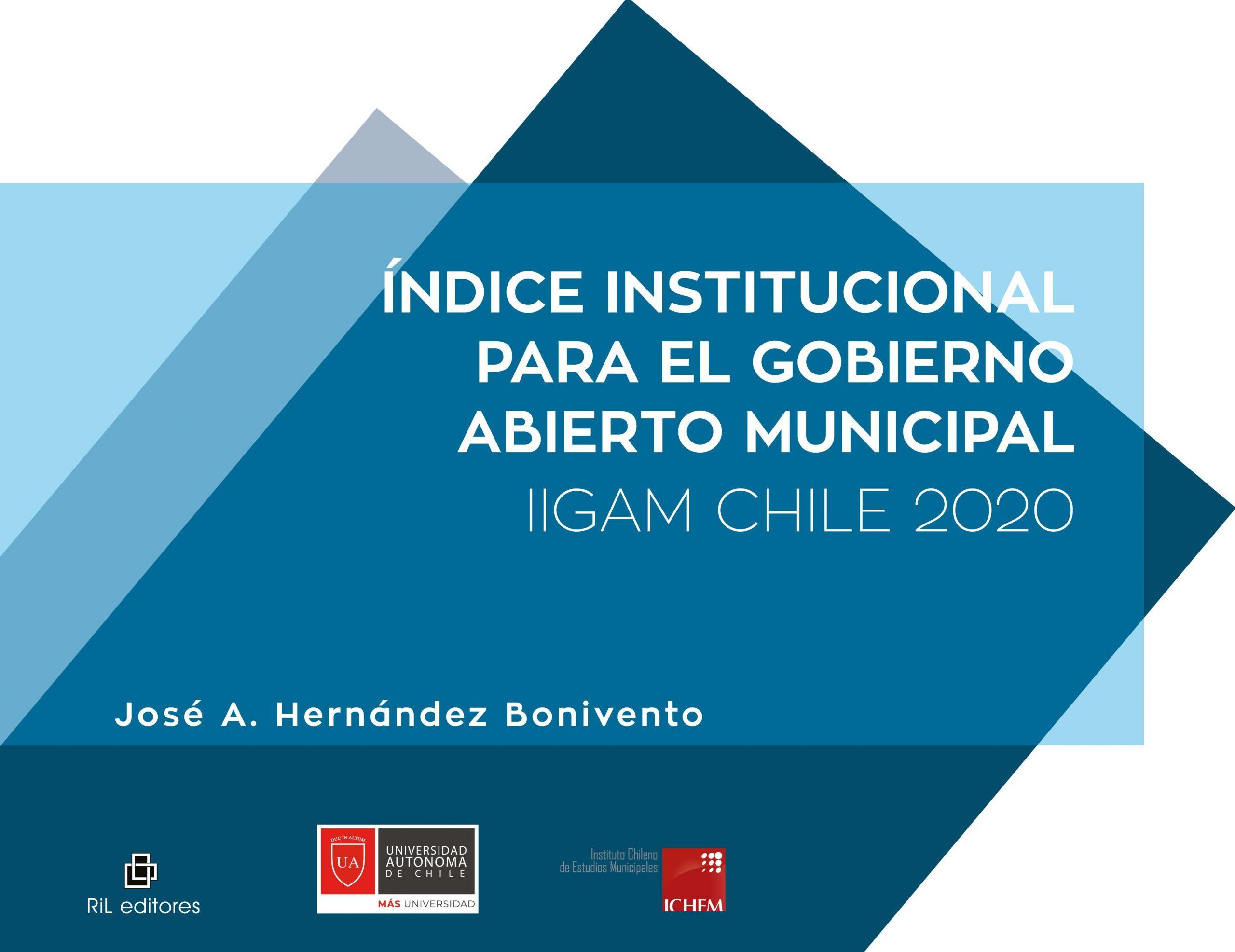 Índice institucional para el gobierno abierto municipal. IIGAM Chile 2020 1