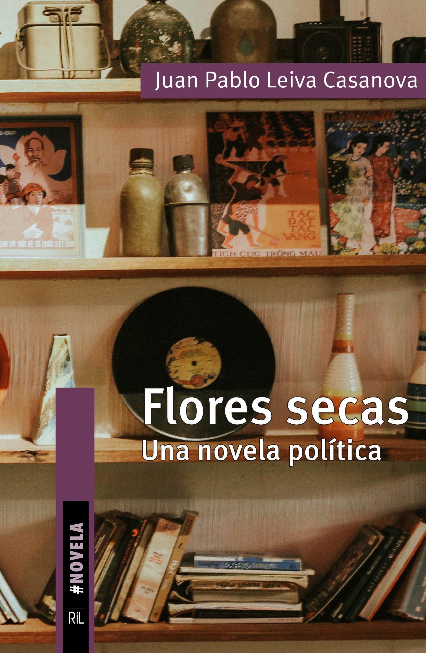 Flores secas. Una novela política 1